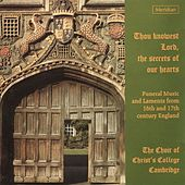 Thou Knowest Lord, the Secrets of Our Hearts (Funeral Music from 16th and 17th Century England) by Various Artists