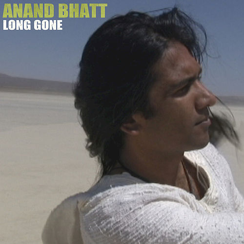 Long Gone by Anand Bhatt