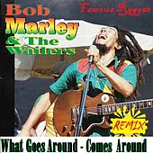 What Goes Around Comes Around by Bob Marley