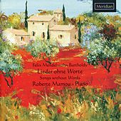 Mendelssohn: Songs Without Words by Roberte Mamou