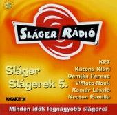 Sláger Slágerek 5. by Various Artists