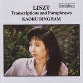 Liszt Transcriptions and Paraphrases by Kaoru Bingham