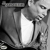 When I'm with You by J J Sansaverino