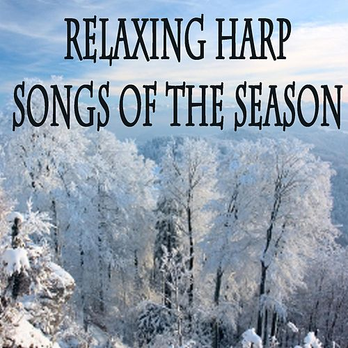 Relaxing Harp Songs of the Season by The O'Neill Brothers Group