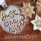Just One Night by Brian Mackey