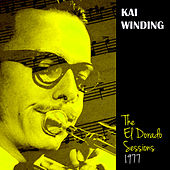 The El Dorado Sessions, 1977 by Kai Winding