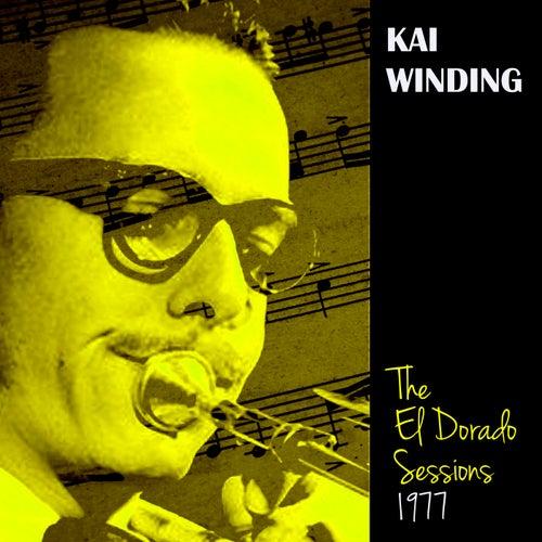The El Dorado Sessions, 1977 by Kai Winding