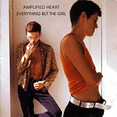 Amplified Heart by Everything But the Girl