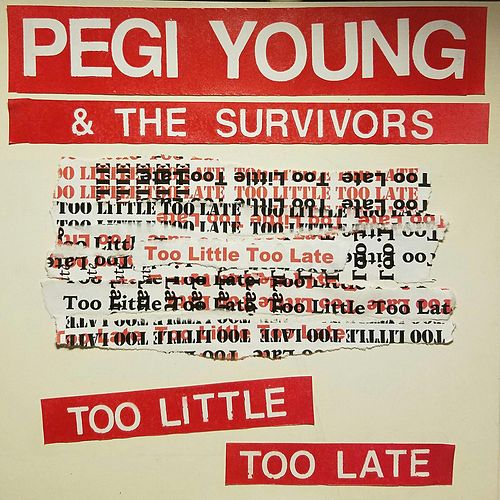 Too Little, Too Late by Pegi Young