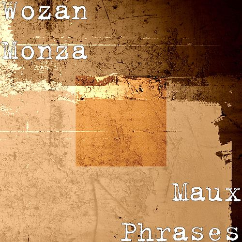 Maux Phrases by Wozan Monza