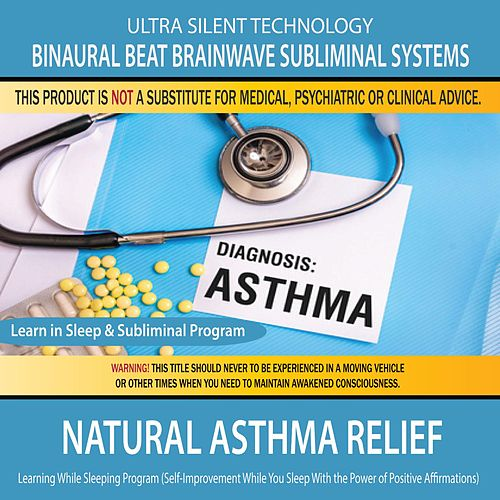 Natural Asthma Relief Combination of Subliminal & Learning While Sleeping Program by Binaural Beat Brainwave Subliminal Systems