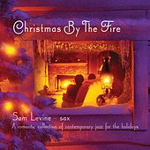 Christmas by the Fire by Sam Levine