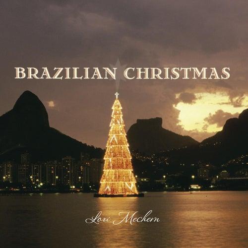 Brazilian Christmas by Lori Mechem