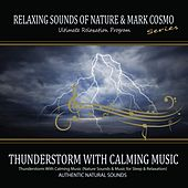 Thunderstorm With Calming Music (Nature Sounds & Music for Sleep & Relaxation) by Relaxing Sounds of Nature