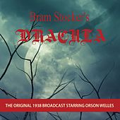 Bram Stoker's Dracula (The Original 1938 Broadcast) by Orson Welles