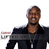 Lifted Up by Gabriel