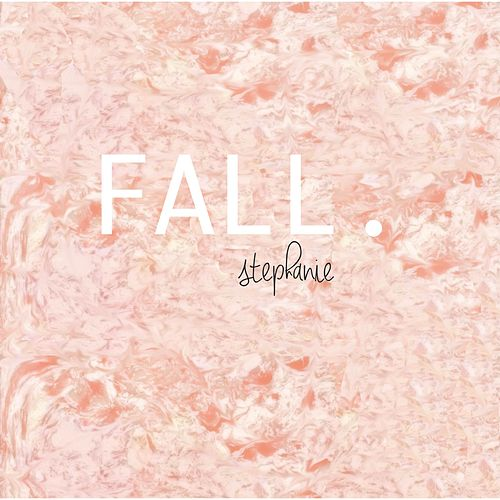 Fall by Stephanie