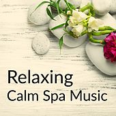 Relaxing Calm Spa Music by Entspannungsmusik