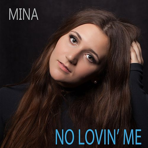 No Lovin' Me by Mina