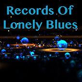 Records Of Lonely Blues von Various Artists