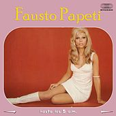 Hasta las 5 a.M. (Full Album) by Fausto Papetti