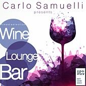 Carlo Samuelli Presents: Wine, Lounge, Bar by Various Artists