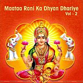 Maataa Rani Ka Dhyan Dhariye, Vol. 2 by Various Artists