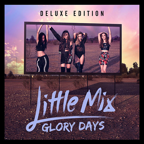 Glory Days (Deluxe) by Little Mix