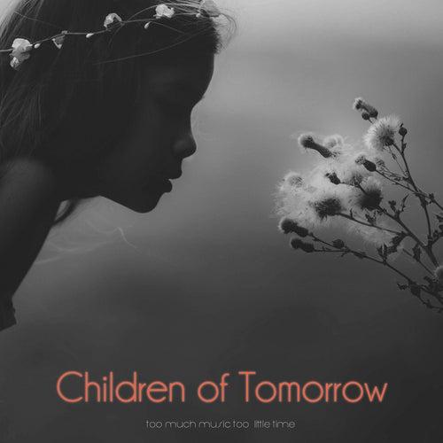 Children of Tomorrow (So Much Music Too Little Time) von John Coltrane