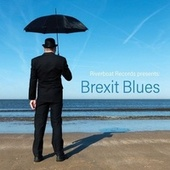 Brexit Blues by Various Artists