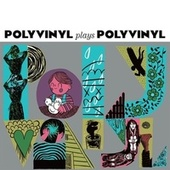Polyvinyl Plays Polyvinyl by Various Artists