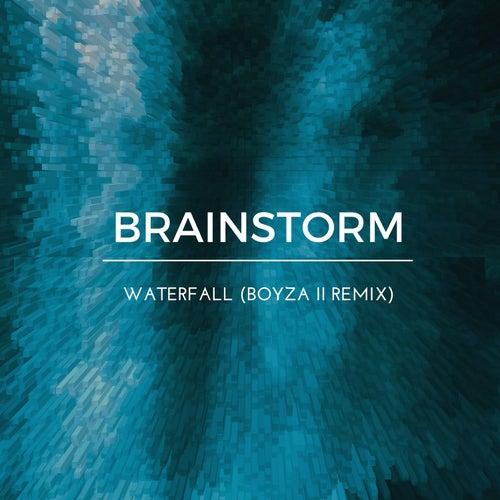 Waterfall (Boyza II Remix) by Brainstorm