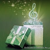 To Celebrate Christmas, Vol. 4 (A Christmas Songs Collection) von Various Artists
