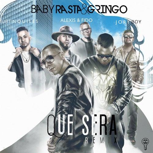 Que Será (Remix) [feat. Alexis y Fido, Justin Quiles & Jory Boy] by Baby Rasta & Gringo