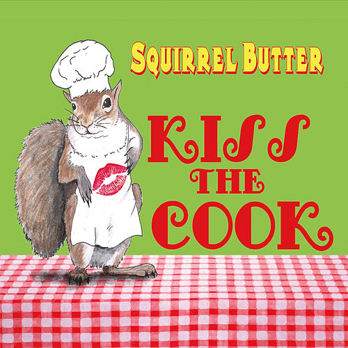 Kiss the Cook by Squirrel Butter