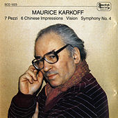Karkoff: 7 Pieces - 6 Chinese Impressions - Vision - Excerpts from 6 Serious Songs - Symphony No. 4 by Various Artists