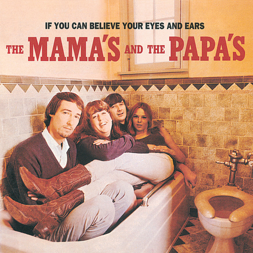 If You Can Believe Your Eyes and Ears by The Mamas & The Papas