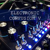 Electronic Confusion V by Various Artists
