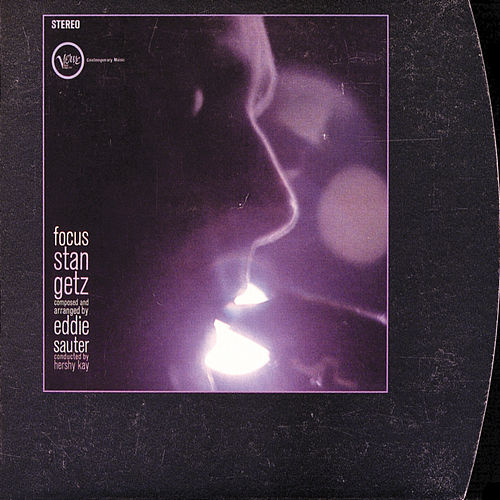 Focus by Stan Getz
