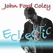 Eclectic by John Ford Coley