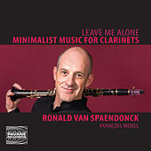 Leave Me Alone (Minimalist Music for Clarinets) von Various Artists