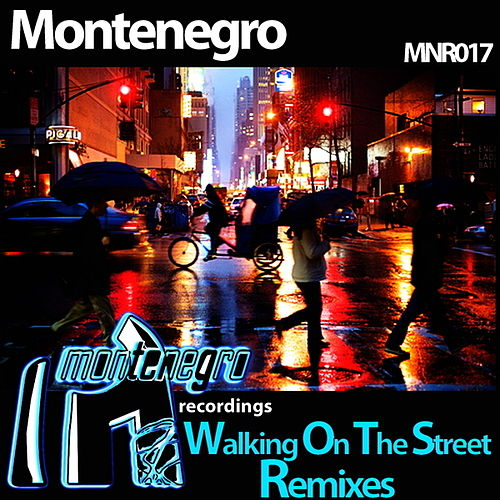 Walking On The Street Remixes by Monte Negro