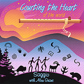 Courting the Heart of the World by Saggio