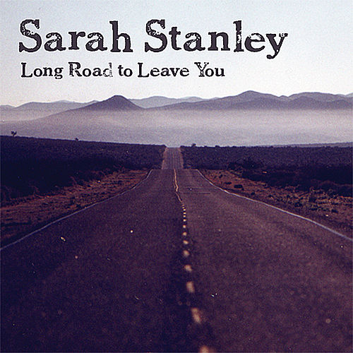 Long Road to Leave You by Sarah Stanley