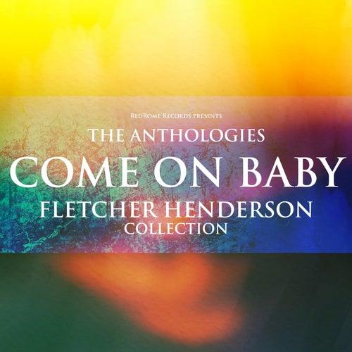 The Anthologies: Come on Baby (Fletcher Henderson Collection) von Fletcher Henderson