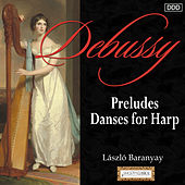 Debussy: Preludes - Danses for Harp by Various Artists