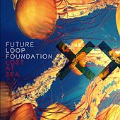 Lost at Sea by Future Loop Foundation