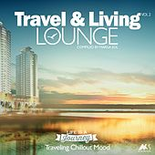Travel & Living Lounge, Vol. 2 (Compiled by Marga Sol) by Various Artists