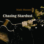 Chasing Stardust - EP by Matt Mason