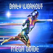 Daily Workout Mega Guide by The Gym All-Stars